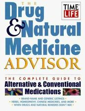 The Drug & Natural Medicine Advisor: The Complete Guide to Alternative & Conven