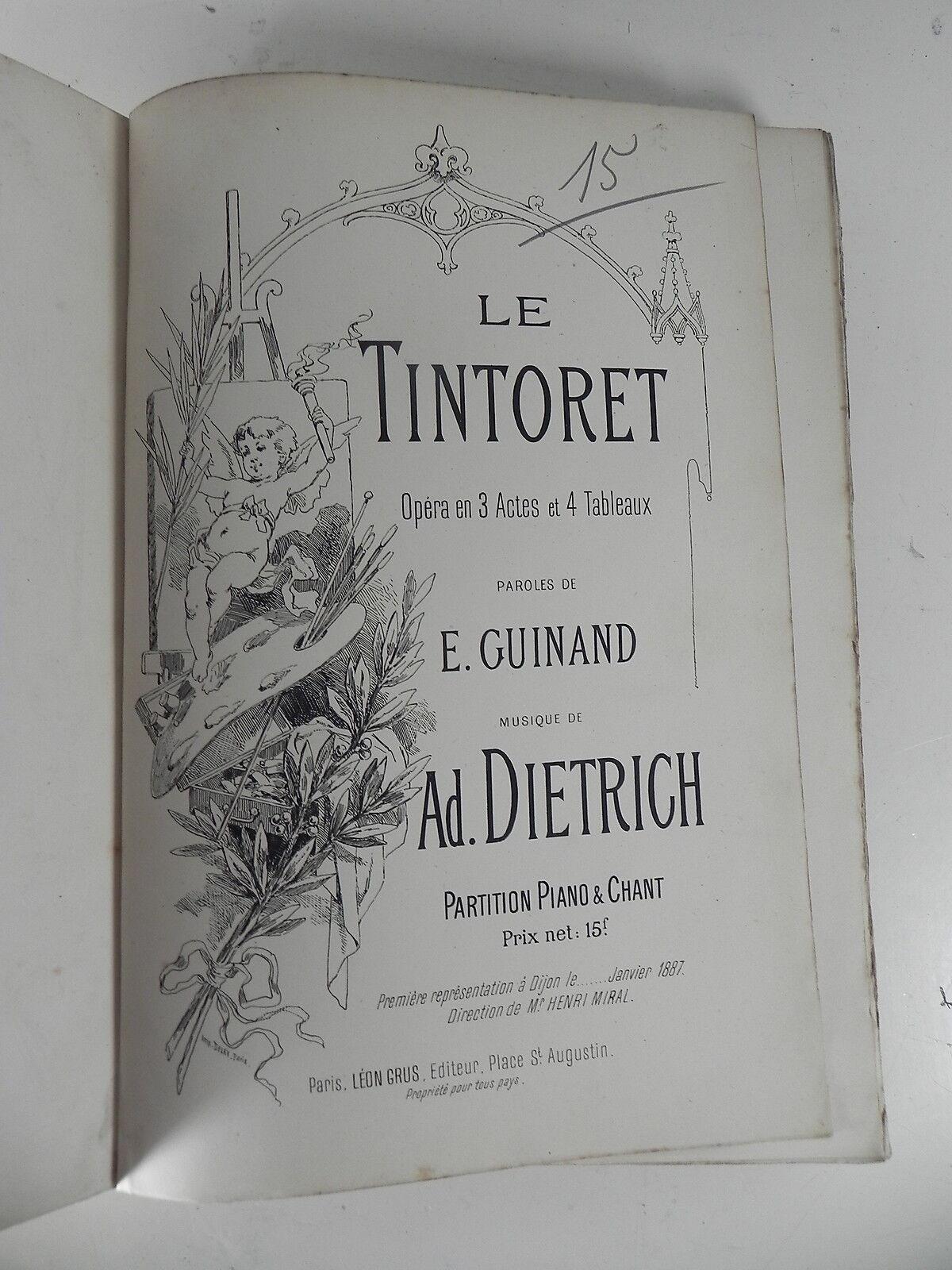 DIETRICH Ad. LE TINTORET Opéra Grus 1887 Partition sheet music score