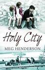 The Holy City by Meg Henderson (Paperback, 2010)