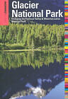 Insiders' Guide to Glacier National Park: Including the Flathead Valley & Waterton Lakes National Park by Michael McCoy (Paperback, 2011)