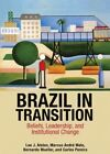 Brazil in Transition: Beliefs, Leadership, and Institutional Change by Lee J. Alston, Carlos Pereira, Bernardo Mueller, Marcus Andre Melo (Hardback, 2016)