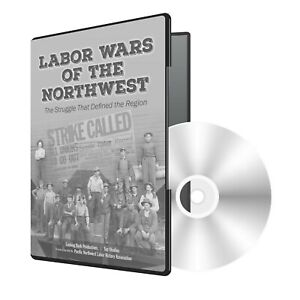 Labor-Wars-of-the-Northwest-Feature-Film-Documentary-for-Blu-Ray-and-DVD