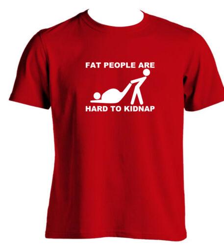 Fat People Are Hard To Kidnap T Shirt Funny Joke Fatty Mens T Shirt Slogan Gift