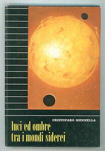 MENNELLA-CRISTOFARO-LUCI-ED-OMBRE-TRA-I-MONDI-SIDEREI-SEI-1964-ASTRONOMIA