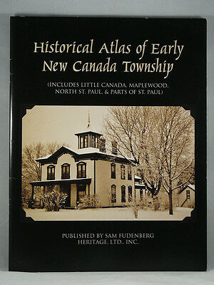 HISTORICAL ATLAS OF EARLY NEW CANADA TOWNSHIP 2012 Minnesota History Softcover