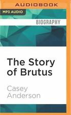 The Story of Brutus : My Life with Brutus the Bear and the Grizzlies of North...
