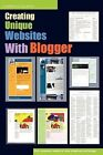 Creating Unique Websites With Blogger by Clarence Galapon 9780557066452