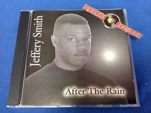 Jeffery-Smith-After-The-Rain-CD-Soul-R-amp-B-Gospel-USED-1997-Piranha-Records