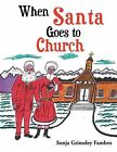 When Santa Goes to Church by Sonja Grimsley Fambro (Paperback, 2011)