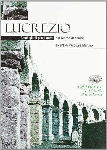 lucrezio  antologia di passi tratti da de rerum natura martino pasquale 97888810