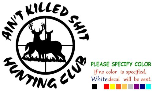 "HUNTING CLUB HUNT Funny Vinyl Decal Sticker Car Window laptop tablet truck 6/"""