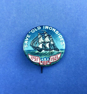 1925-Save-Old-Ironsides-USS-Consitution-Ship-Booster-Supporter-Pin-Button
