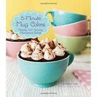 5-Minute Mug Cakes: Nearly 100 Yummy Microwave Cakes by Jennifer Lee (Paperback, 2014)