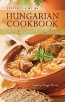 Hungarian Cookbook: Old World Recipes For World Cooks, Expanded Edition By Y