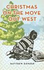 Christmas on the Move Out West by Matthew Gonder (Paperback / softback, 2013)