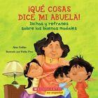 Que Cosas Dice Mi Abuela!: Dichos y Refranes Sobre los Buenos Modales by Ana Galan (Paperback / softback, 2013)