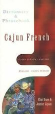 Cajun French-English/English-Cajun French Dictionary and Phrasebook by Clint...