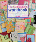 The Cardmaker's Workbook: The Complete Guide to Design, Color, and Construction Techniques for Beautiful Cards by Jenn Mason (Paperback, 2008)