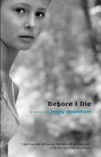 Before I Die by Jenny Downham (2009, Paperback)