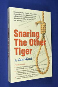 SNARING-THE-OTHER-TIGER-Ian-Ward-AUSTRALIA-EXECUTED-JAPANESE-GENERAL-WWII-MALAYA