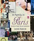 A Family in Paris: Stories of Food, Life and Adventure by Jane Paech (Paperback, 2015)