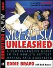 Jiu-Jitsu Unleashed: A Comprehensive Guide to the World's Hottest Martial Arts Discipline by Eddie Bravo (Paperback, 2005)