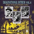 Imaginational Anthem, Vol. 6: Origins of American Primitive Guitar [Digipak] by Various Artists (CD, May-2013, Tompkins Square)