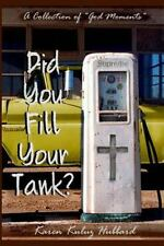 """Did You Fill Your Tank?: A Collection of """"God Moments"""""""