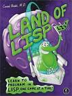Land of Lisp: Learn to Program in Lisp, One Game at a Time! by Conrad Barski (Paperback, 2010)