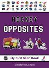 Hockey Opposites 9781770493452 by Mr Christopher Jordan Board Book