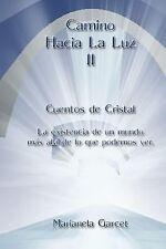 Camino Hacia la Luz II : Cuentos de Cristal by Marianela Garcet (2013,...