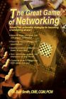 The Great Game of Networking Simple Fun Actionable Strategies for Becoming a