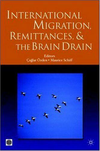 International Migration, Remittances, and Brain Drain by Ozden, Caglar