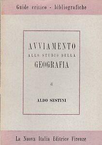 ALDO-SESTINI-AVVIAMENTO-ALLO-STUDIO-DELLA-GEOGRAFIA-NUOVA-ITALIA-1953-L4294