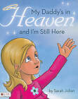 My Daddy's in Heaven and I'm Still Here by Sarah Julian (Paperback / softback, 2011)