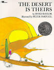 The Desert is Theirs by Peter Parnall, Byrd Baylor (Paperback, 1986)