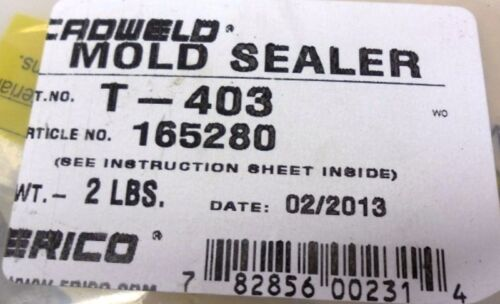 PACKAGE 165280 2 LB ERICO CADWELD MOLD SEALER T-403 INCLUDES INSTRUCTIONS