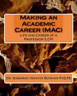 Making an Academic Career (Mac): Life and Career of a Professor (Lcp) by Pe Dr Subbarao Venkata Wunnava Phd (Paperback / softback, 2009)