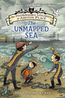 The Unmapped Sea by Maryrose Wood (Paperback, 2016)