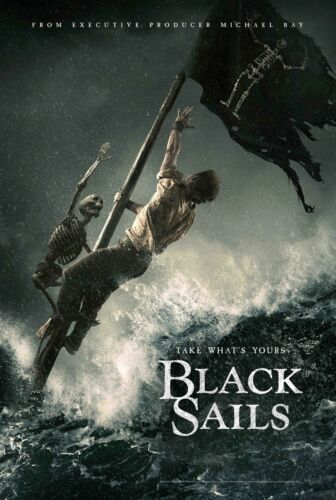 Black Sails Take What/'s Yours Poster Print T610 A4 A3 A2 A1 A0|