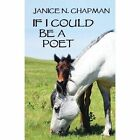 If I Could Be a Poet by Janice N Chapman (Paperback / softback, 2013)