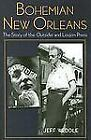 Bohemian New Orleans : The Story of the Outsider and Loujon Press by Jeff Weddle (2007, Hardcover)