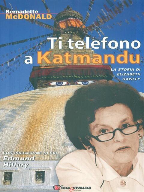 TI TELEFONO A KATMANDU. LA STORIA DI ELIZABETH HAWLEY  MCDONALD BERNADETTE
