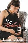 My Mother's Child by Dwan Abrams (Paperback / softback, 2010)