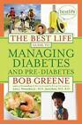 The Best Life Guide to Managing Diabetes and Pre-Diabetes by Bob Greene, John J., Jr. Merendino and Janis Jibrin (2009, Hardcover)
