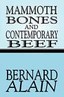 Mammoth Bones and Contemporary Beef by Bernard Alain (Paperback / softback, 2010)