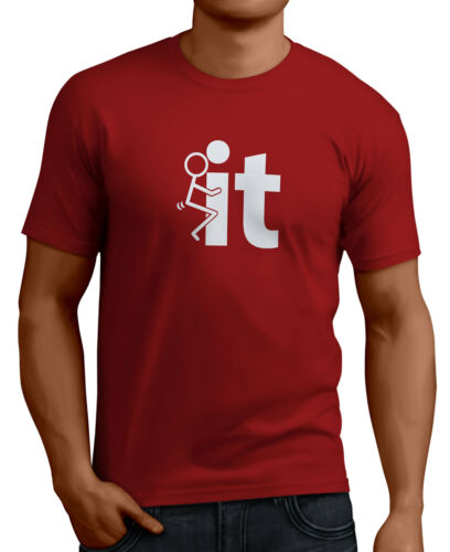 F*ck It Men/'s Funny T-Shirts 14 Colors Sizes Small to XX-Large.