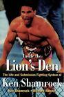Inside the Lion's Den by Ken Shamrock and Richard Hanner (1998, Paperback)