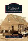 Norvelt: A New Deal Subsistence Homestead by Sandra Wolk Schimizzi, Valeria Sofranko Wolk (Paperback / softback, 2010)