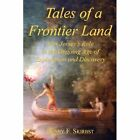 Tales of a Frontier Land Henry F Skirbst Authorhouse Hardback 9781425984939